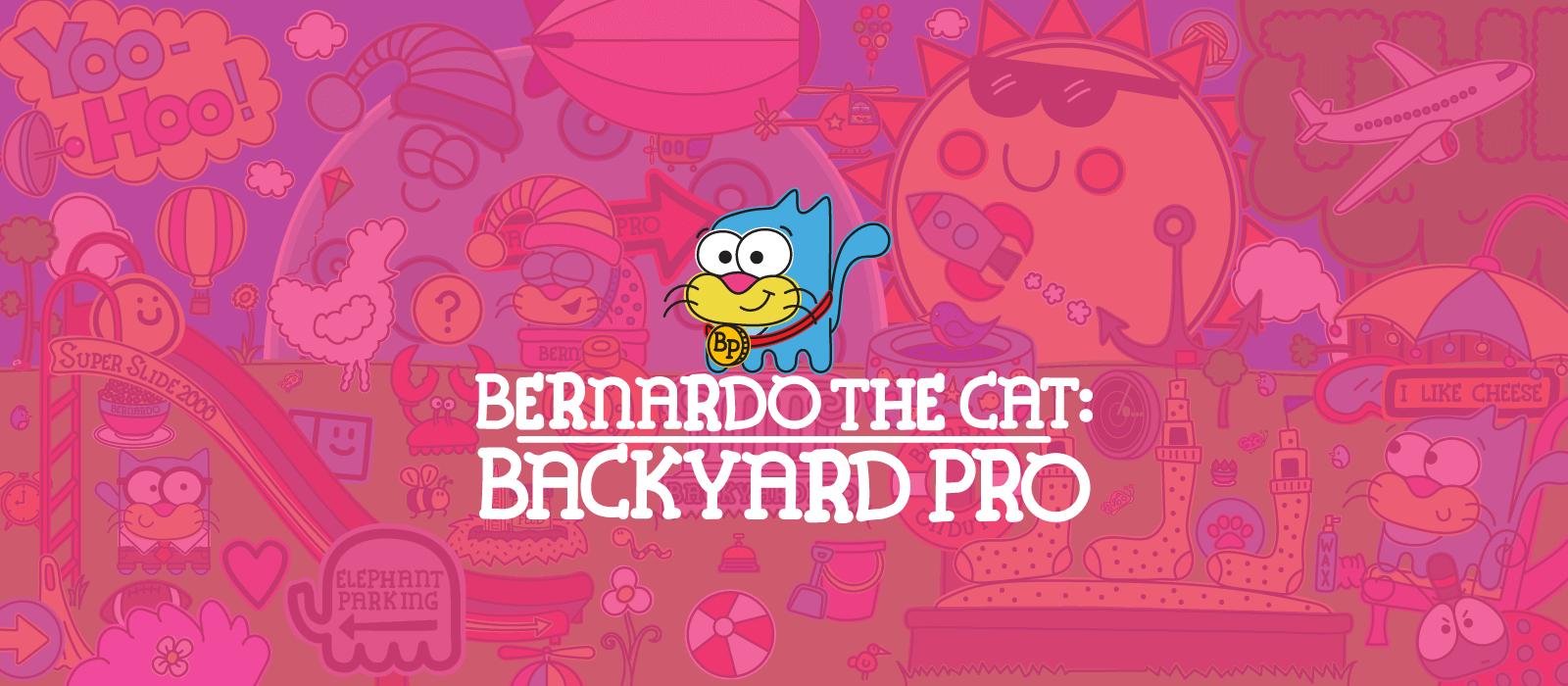 Bernardo the Cat: Backyard Pro